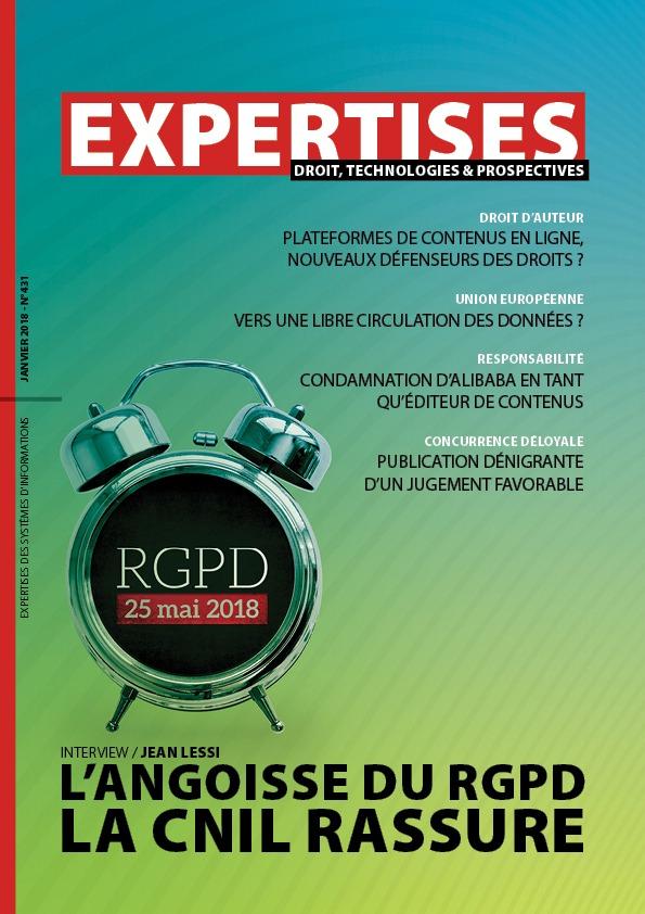 EXPERTISES N°431 - janvier 2018 - L'angoisse du RGPD la Cnil rassure / Jean Lessi