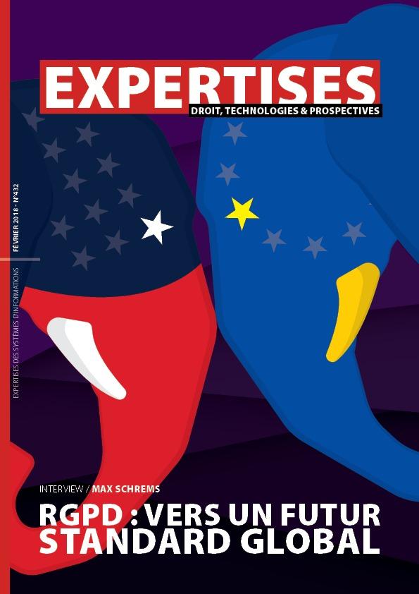 EXPERTISES N°432 - février 2018 - RGPD: vers un futur standard global / Max Schrems