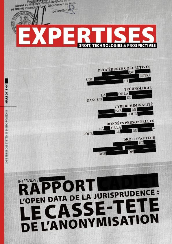 EXPERTISES N°433 - mars 2018 - L'open data de la jurisprudence : Le casse-tête de l'anonymisation / Loïc Cadiet