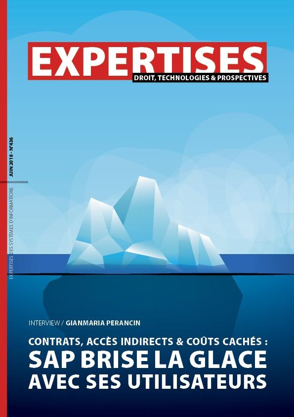 EXPERTISES N°436 - juin 2018 - CONTRATS, Accès indirects & coûts cachés : SAP BRISE LA GLACE AVEC Ses utilisateurs / Gianmaria Perancin