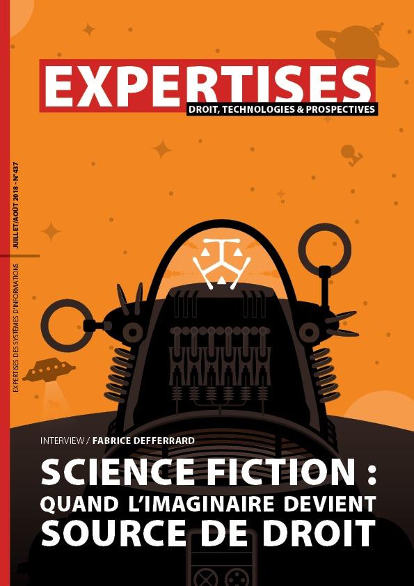 EXPERTISES N°437 - juillet 2018 - Science-fiction : quand l'imaginaire devient source de droit / Fabrice Defferrard