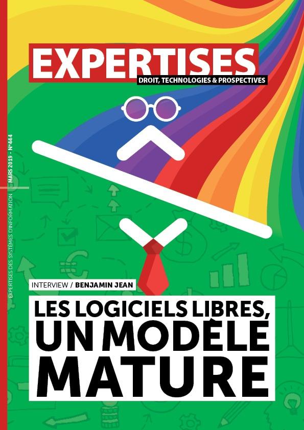 EXPERTISES N°444 - mars 2019 - Les logiciels libres, un modèle mature / Benjamin Jean