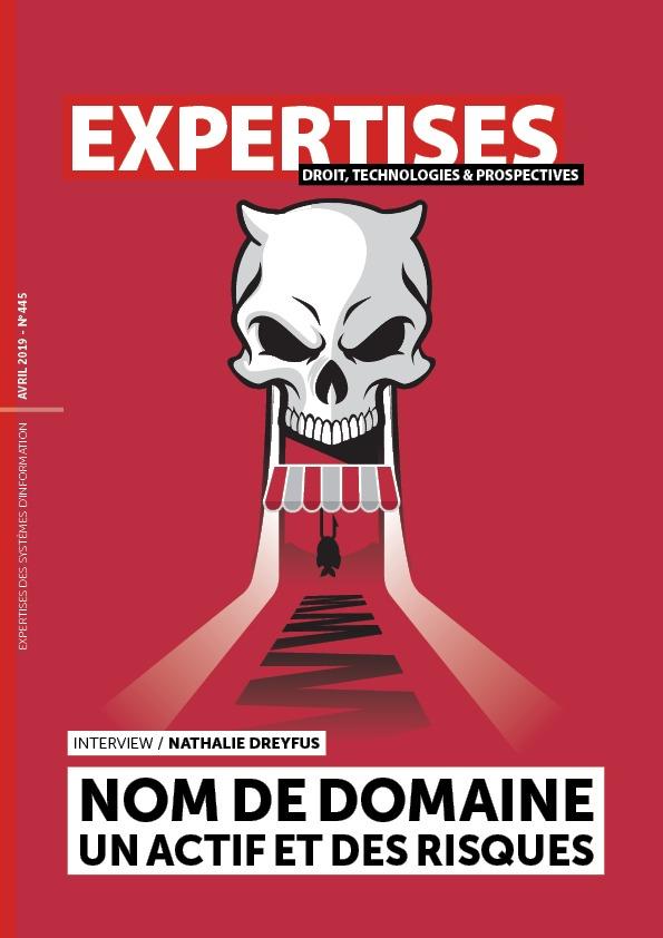 EXPERTISES N°445 - avril 2019 - Nom de domaine un actif et des risques / Nathalie Dreyfus