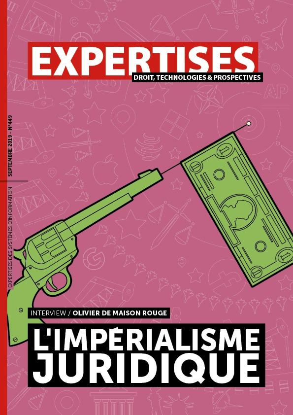 """EXPERTISES N°449 - septembre 2019 - L'impérialisme<br>juridique / Olivier de Maison Rouge"""" title=""""EXPERTISES N°449 – septembre 2019 – L'impérialisme<br>juridique / Olivier de Maison Rouge"""" description=""""EXPERTISES N°449 – septembre 2019-  L'impérialisme<br>juridique / Olivier de Maison Rouge""""></div> <div class="""