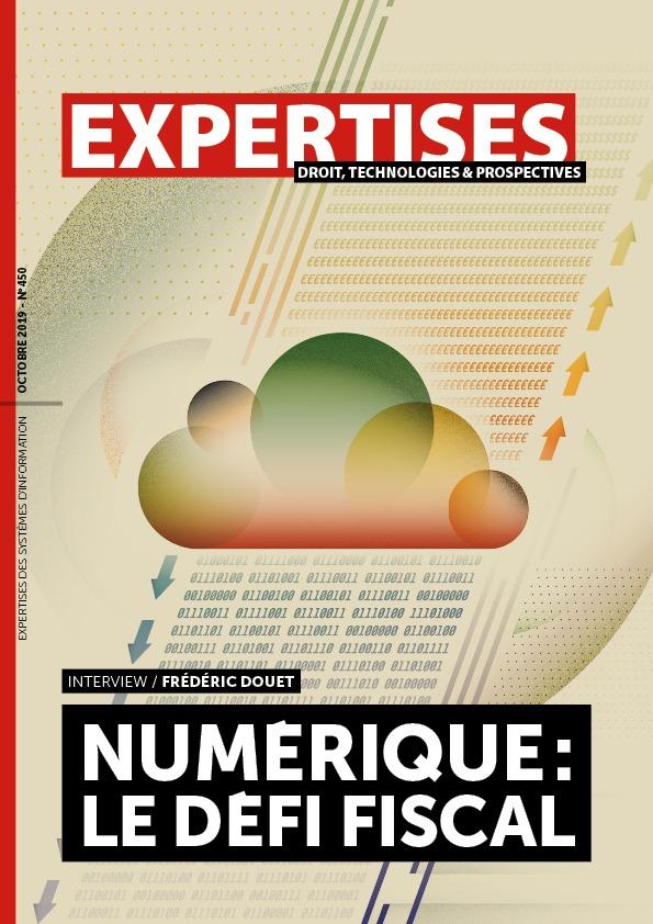 """EXPERTISES N°450 - octobre 2019 - Numérique :<br>le défi fiscal / Frédéric Douet"""" title=""""EXPERTISES N°450 – octobre 2019 – Numérique :<br>le défi fiscal / Frédéric Douet"""" description=""""EXPERTISES N°450 – octobre 2019-  Numérique :<br>le défi fiscal / Frédéric Douet""""></div> <div class="""
