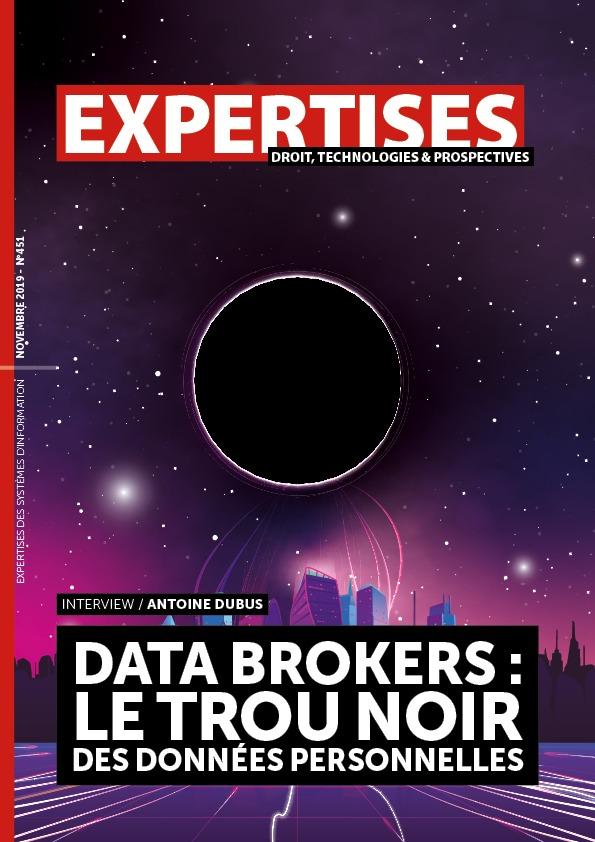 """EXPERTISES N°451 - novembre 2019 - Data brokers :</br>le trou noir</br>des données personnelles / Antoine Dubus"""" title=""""EXPERTISES N°451 – novembre 2019 – Data brokers :</br>le trou noir</br>des données personnelles / Antoine Dubus"""" description=""""EXPERTISES N°451 – novembre 2019-  Data brokers :</br>le trou noir</br>des données personnelles / Antoine Dubus""""></div> <div class="""
