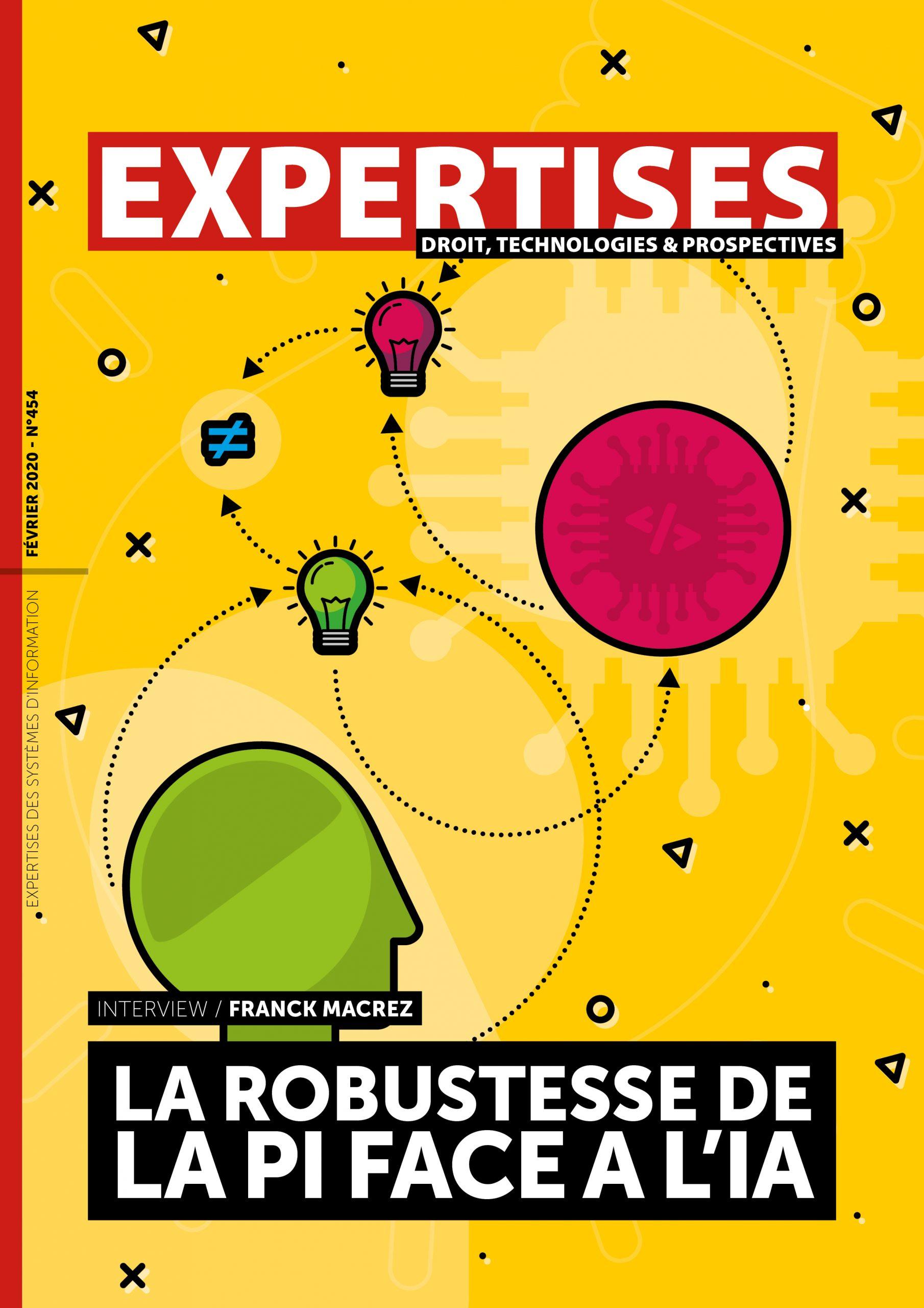 """EXPERTISES N°454 - février 2020 - La robustesse de<br>la PI face A l'IA / Franck Macrez"""" title=""""EXPERTISES N°454 – février 2020 – La robustesse de<br>la PI face A l'IA / Franck Macrez"""" description=""""EXPERTISES N°454 – février 2020-  La robustesse de<br>la PI face A l'IA / Franck Macrez""""></div> <div class="""