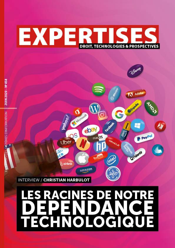 EXPERTISES N°458 - juin 2020 - Les racines de notre dépendance technologique / Christian HARBULOT