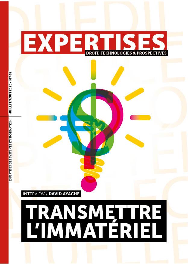 EXPERTISES N°459 - juillet 2020 - Transmettre l'immatériel / David Ayache
