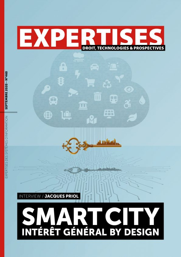 EXPERTISES N°460 - septembre 2020 - Smart city : intérêt général by design / Jacques Priol