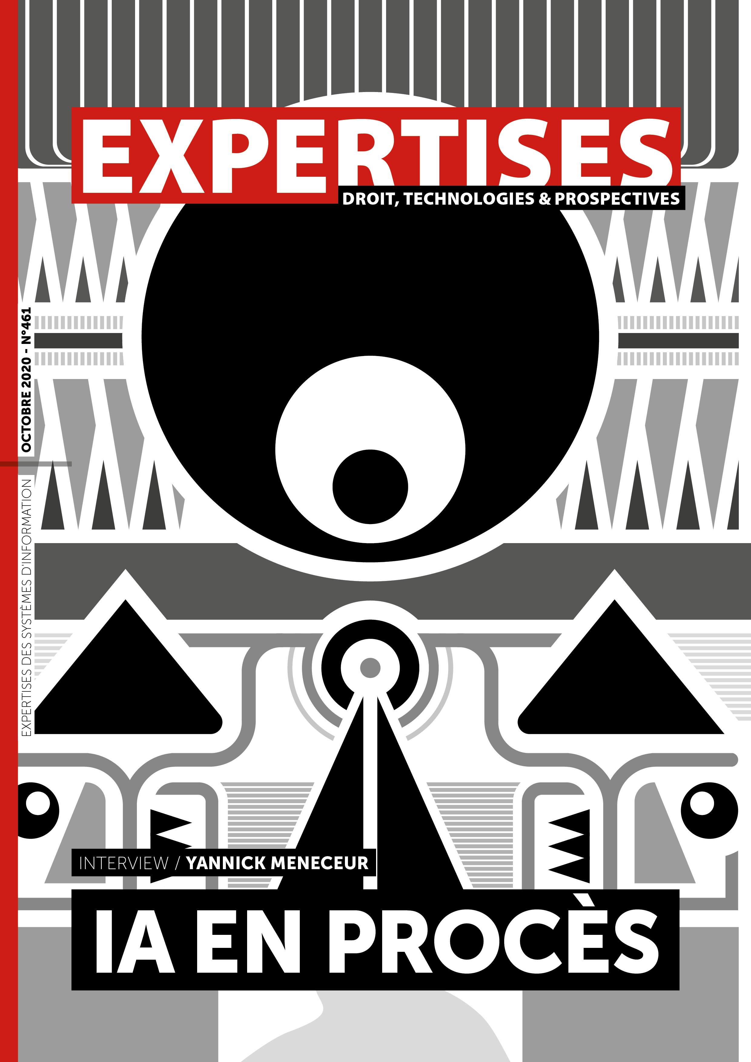 EXPERTISES N°461 - octobre 2020 - IAen procès / Yannick Meneceur