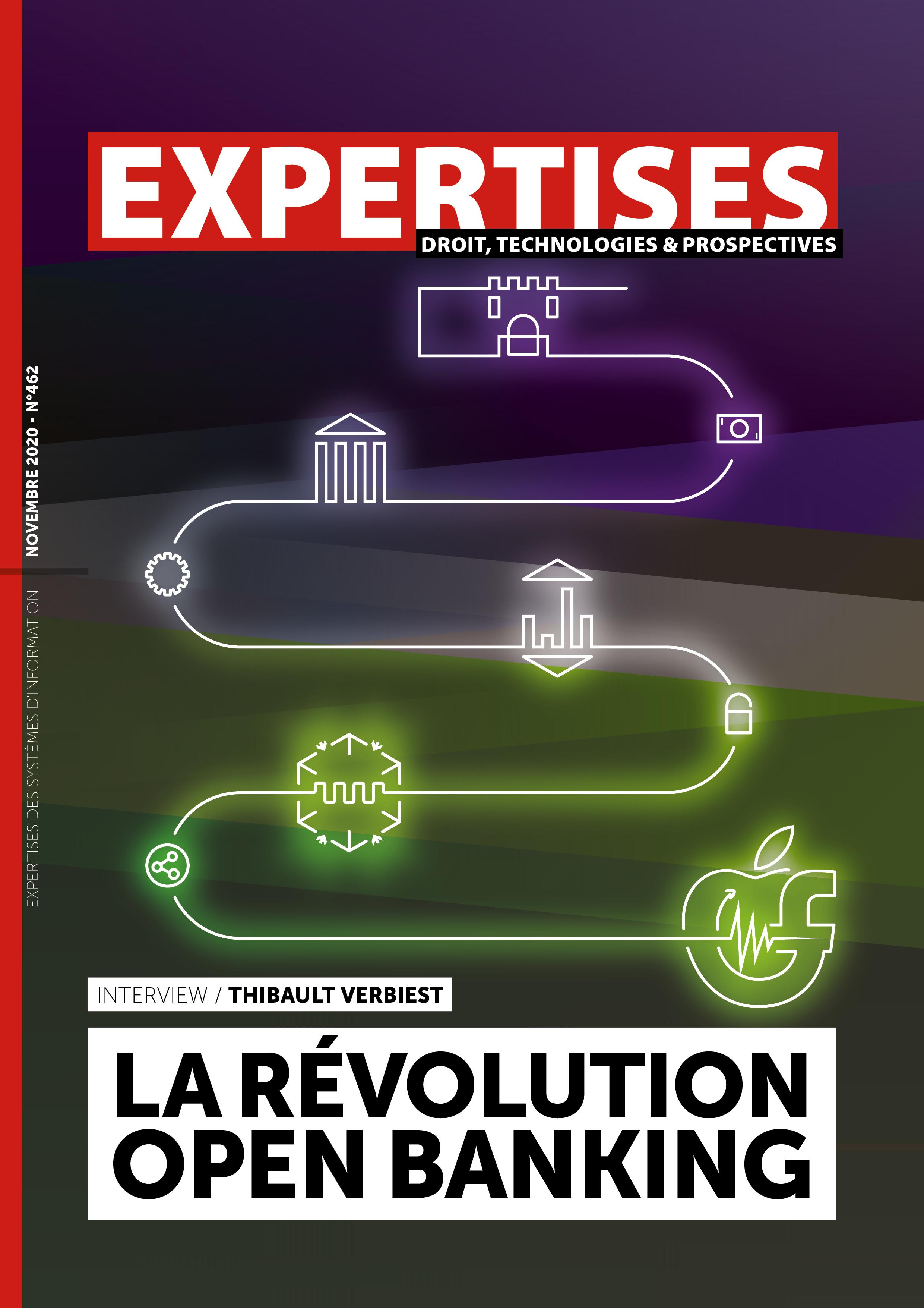 EXPERTISES N°462 - novembre 2020 - La révolution open banking / Thibault Verbiest