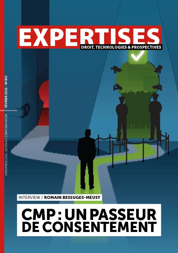 EXPERTISES N°465 - février 2021 - CMP : UN PASSEUR DE CONSENTEMENT / Romain BESSUGES-MEUSY